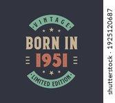 Vintage Born In 1951  Born In...