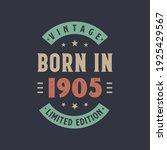 Vintage born in 1905, Born in 1905 retro vintage birthday design
