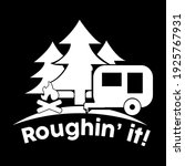 roughin it best funny quote   Shutterstock .eps vector #1925767931