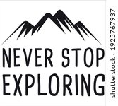 never stop exploring funny quote   Shutterstock .eps vector #1925767937