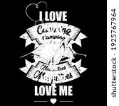 i love camping best funny quote   Shutterstock .eps vector #1925767964
