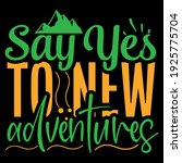 say yes to new adventures funny ...   Shutterstock .eps vector #1925775704