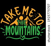 take me to the mountains funny...   Shutterstock .eps vector #1925775707