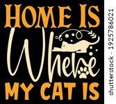 home is where my cat is   Shutterstock .eps vector #1925786021