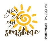 you are my sunshine  vector... | Shutterstock .eps vector #1926161441
