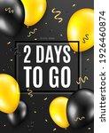 2 days to go. celebrate balloon ...   Shutterstock .eps vector #1926460874