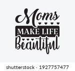 moms make life beautiful ... | Shutterstock .eps vector #1927757477