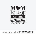mom the heart of the family ... | Shutterstock .eps vector #1927758224