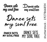 dance sets my soul free set of...   Shutterstock .eps vector #1927866854