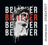 David bust illustration.Believer slogan, design for t-shirt graphics, banner, fashion prints, slogan tees, stickers, cards,flyer, posters and other creative uses.