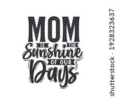 mom is the sunshine of our days ... | Shutterstock .eps vector #1928323637