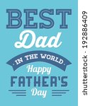 happy father's day   best dad... | Shutterstock .eps vector #192886409