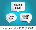 Coming Soon  Speech Bubble....