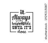 it always seems impossible... | Shutterstock .eps vector #1929215087