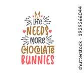 life needs more chocolate...   Shutterstock .eps vector #1929366044