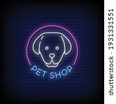 pet shop neon signs style text...