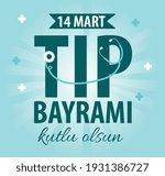 14 Mart Tip Bayrami Kutlu Olsun ...