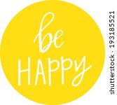 be happy  | Shutterstock .eps vector #193185521