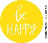 be happy  | Shutterstock .eps vector #193185521