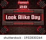 Happy Look Alike Day  April 20...