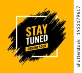stay tuned coming soon yellow... | Shutterstock .eps vector #1933179617