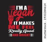 i'm a vegan it makes me feel...   Shutterstock .eps vector #1933284614