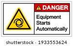 Danger Equipment Starts...
