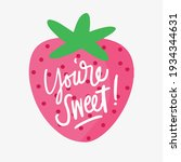 you're sweet pink strawberry... | Shutterstock .eps vector #1934344631