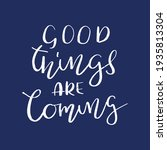 good things are coming hand...   Shutterstock .eps vector #1935813304