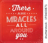 there are miracles all around... | Shutterstock .eps vector #193603871