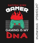 Natural Born Gamer  Gaming Is...
