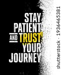 Stay Patient And Trust Your...
