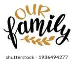our family hand lettering... | Shutterstock .eps vector #1936494277