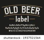 old beer label alphabet font....   Shutterstock .eps vector #1937521564