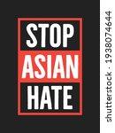 stop asian hate  stop racism ... | Shutterstock .eps vector #1938074644