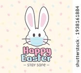 Happy Easter Stay Safe Post...