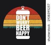 dont worry beer happy vector... | Shutterstock .eps vector #1938395257