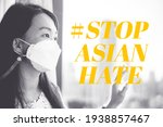 Stop Asian Hate.stop Spread Of...