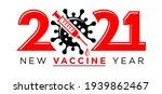 2021 new vaccine year logo....   Shutterstock .eps vector #1939862467