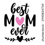 best mom ever   happy mothers...   Shutterstock .eps vector #1940834734