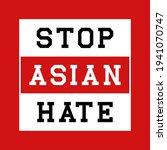 stop asian hate typography... | Shutterstock .eps vector #1941070747