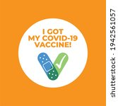 i got my covid 19 vaccine... | Shutterstock .eps vector #1942561057