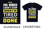 Coil Winder T Shirt Design. I ...