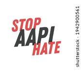 stop asian hate  stop racism ... | Shutterstock .eps vector #1942900561