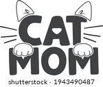 cat mom   pet mom quote | Shutterstock .eps vector #1943490487
