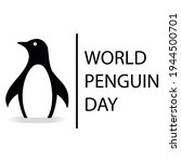 WORLD PENGUIN DAY. April 25. Template for background, banner, card, poster with text inscription.