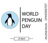 World Penguin Day. April 25....