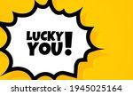 lucky you speech bubble banner. ... | Shutterstock .eps vector #1945025164