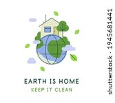 earth is home. keep it clean.... | Shutterstock .eps vector #1945681441