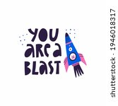 you are a blast hand drawn...   Shutterstock .eps vector #1946018317